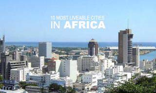 Most Livable Cities In Africa