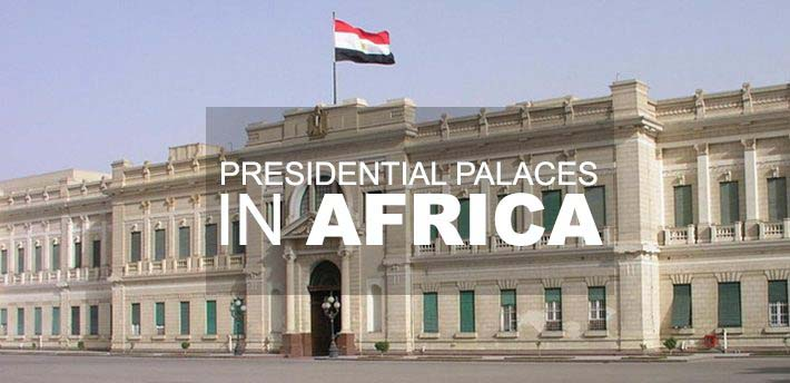 Most Beautiful Presidential Palaces in Africa