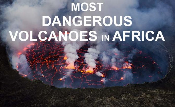 Most dangerous and deadly volcanoes in Africa